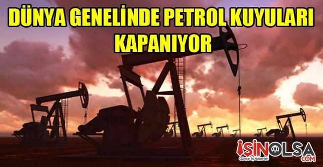 Dünya Genelinde Petrol Kuyuları Kapanıyor