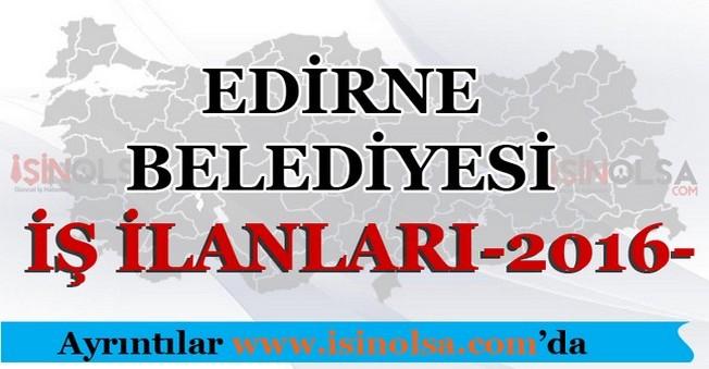 Edirne Belediyesi İş İlanları 2016