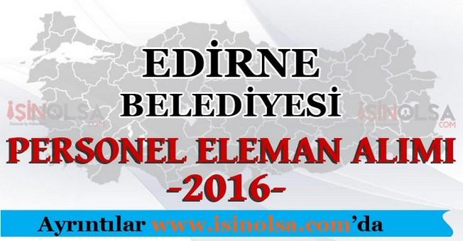 Edirne Belediyesi Personel Eleman Alımları 2016
