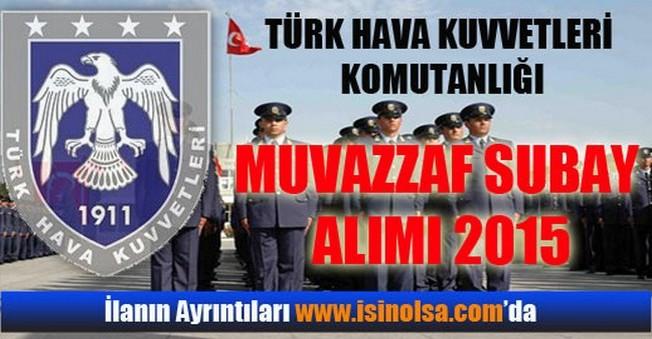 Hava Kuvvetleri Komutanlığı Muvazzaf Subay Alımı 2015