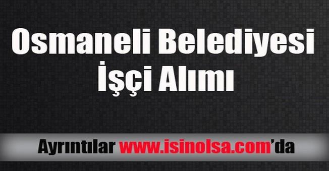 Osmaneli Belediyesi İşçi Alımı