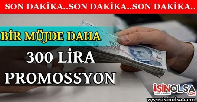 Emekliye Bir Müjde Daha! 300 Lira Promosyon