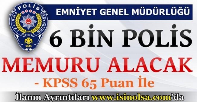 Emniyet Genel Müdürlüğü 6 Bin Polis Memuru Alımı