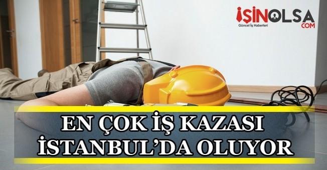 En Çok İş Kazası İstanbul'da Oluyor