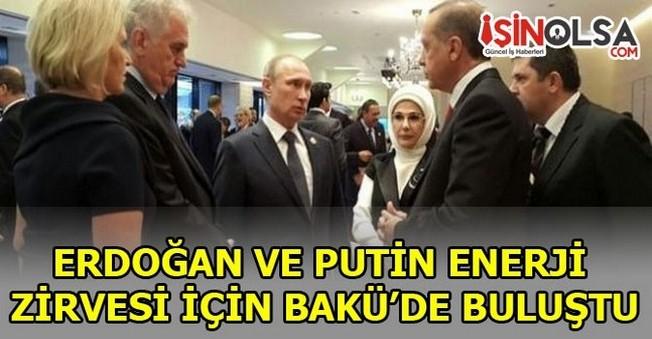 Erdoğan ve Putin Enerji Zirvesi için Bakü'de Buluştu