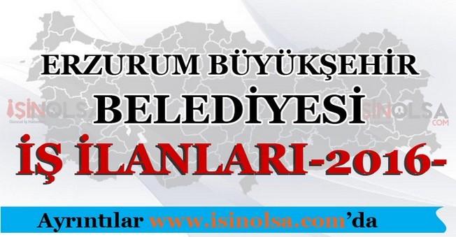 Erzurum Büyükşehir Belediyesi İş İlanları 2016