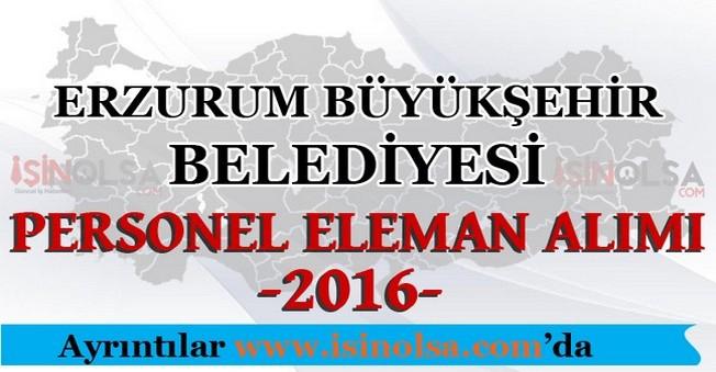 Erzurum Büyükşehir Belediyesi Personel Eleman Alımları 2016