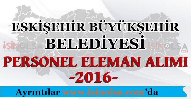 Eskişehir Büyükşehir Belediyesi Personel Eleman Alımları 2016
