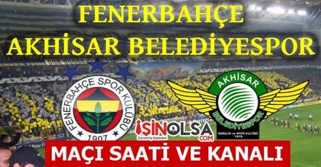 Fenerbahçe - Akhisar Belediyespor Maçı Saati ve Kanalı