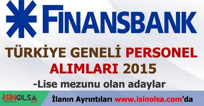 Finansbank Türkiye Geneli Personel Alımı 2015