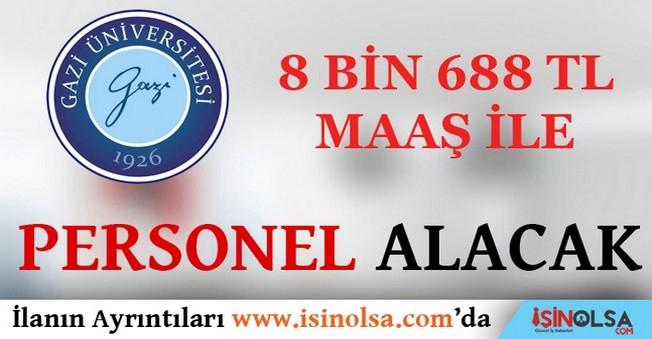 Gazi Üniversitesi 8 Bin 688 TL Maaşla Personel Alacak