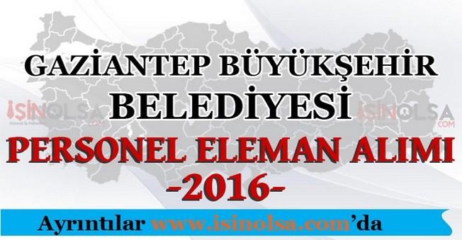 Gaziantep Büyükşehir Belediyesi Personel Elaman Alımları 2016