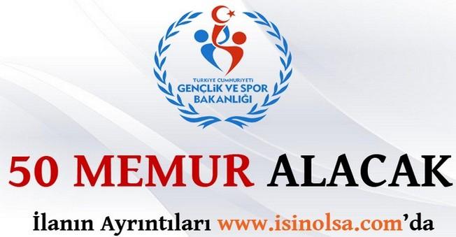 Gençlik ve Spor Bakanlığı 50 Memur Alacak