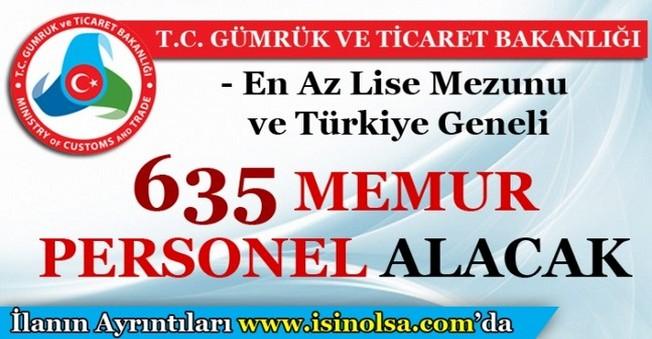 Gümrük ve Ticaret Bakanlığı 635 Memur Alacak