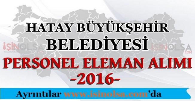 Hatay Büyükşehir Belediyesi Personel Eleman Alımları 2016