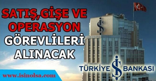 İş Bankası Satış, Gişe ve Operasyon Görevlileri Alacak