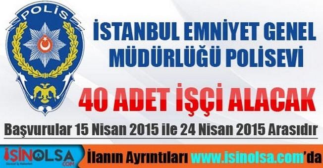 İstanbul Emniyet Müdürlüğü Polisevi İşçi Alımı