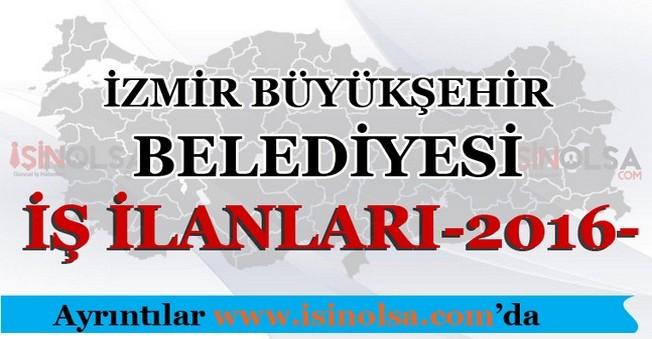 İzmir Büyükşehir Belediyesi İş İlanları 2016