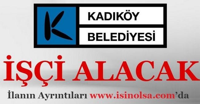 Kadıköy Belediyesi İşçi Alacak