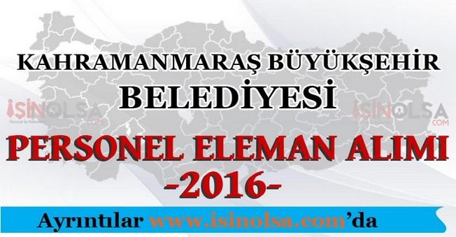 Kahramanmaraş Büyükşehir Belediyesi Personel Eleman Alımları 2016