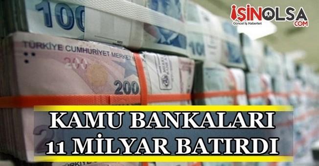 Kamu Bankalarının Batırdığı Kredi 11 Milyar Oldu