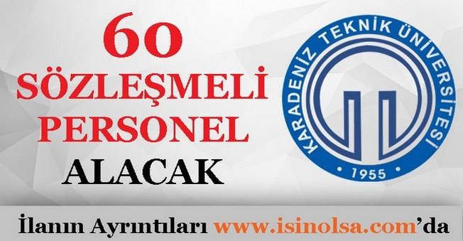 Karadeniz Teknik Üniversitesi Sözleşlemi 60 Personel Alacak