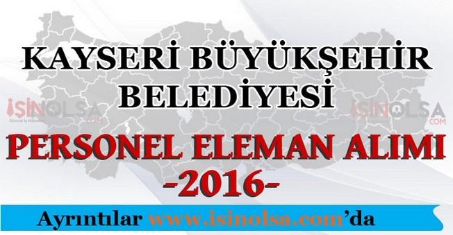 Kayseri Büyükşehir Belediyesi Personel Eleman Alımları 2016