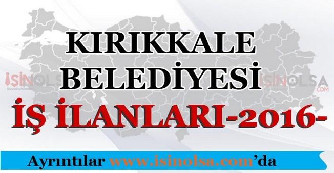 Kırıkkale Belediyesi İş İlanları 2016
