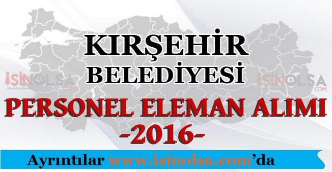 Kırşehir Belediyesi Personel Eleman Alımları 2016