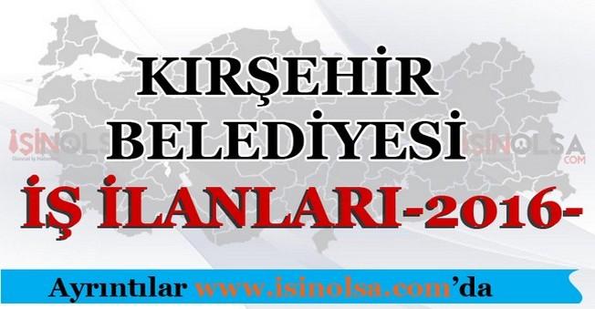 Kırşehir Belediyesi İş İlanları 2016