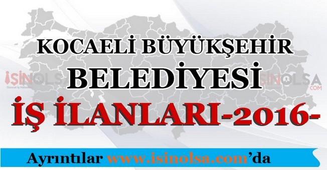 Kocaeli Büyükşehir Belediyesi İş İlanları 2016