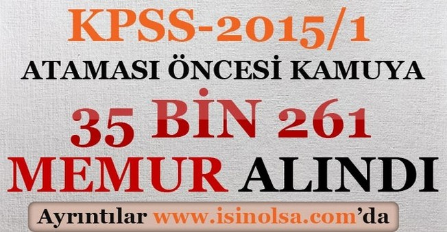 KPSS-2015/1 Ataması Öncesi Kamuya Kaç Memur Alındı