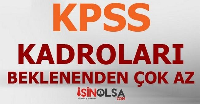 KPSS Kadroları Beklenenden Az