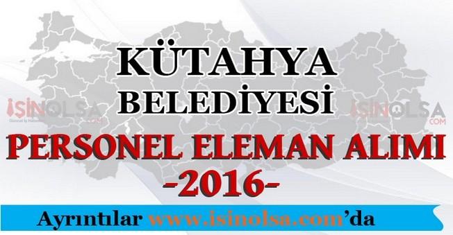 Kütahya Belediyesi Personel Eleman Alımları 2016