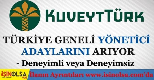 Kuveyt Türk Türkiye Geneli Yönetici Adayları Arıyor