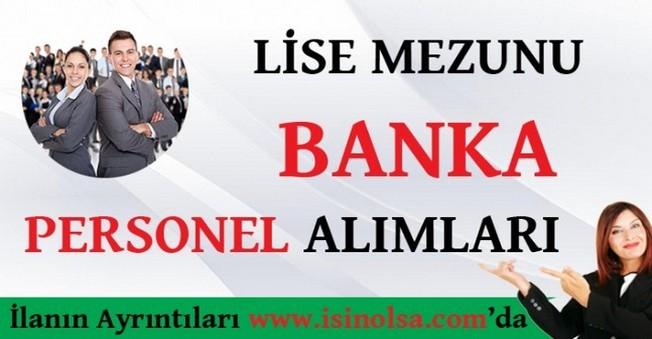 Lise Mezunu Banka Personel Alımları