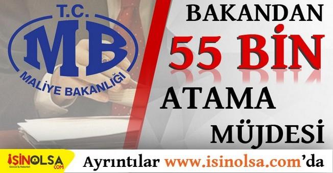 Maliye Bakanı 55 Bin Atama Yapılacağını Açıkladı