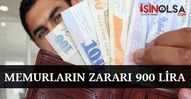 Memurların Zararı 900 Lira