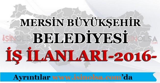 Mersin Büyükşehir Belediyesi İş İlanları 2016