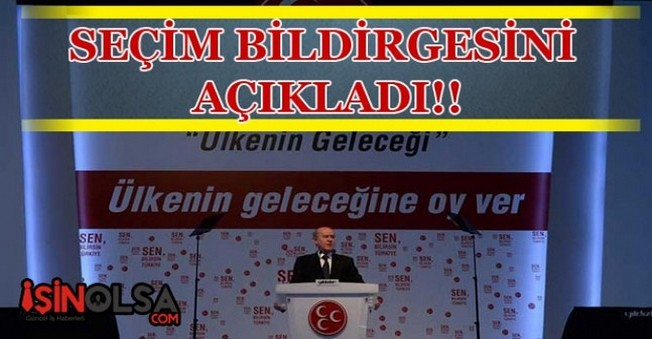 MHP lideri seçim bildirgesini açıkladı!