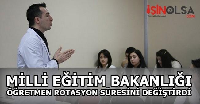 Milli Eğitim Bakanlığı Öğretmen Rotasyon Sürelerini Değiştirdi