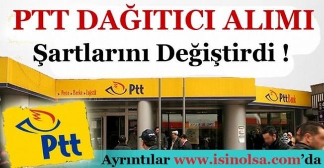 PTT Bünyesinde Çalışan Dağıtıcıların Alım Şartları Değişti
