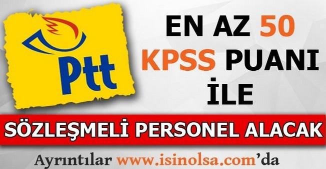 PTT Düşük KPSS Puanı İle Sözleşmeli Personel Alacak