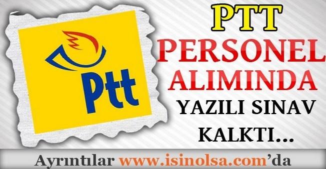 PTT Personel Alımında Yazılı Sınav Kalktı
