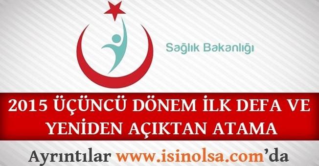 Sağlık Bakanlığı Üçüncü Defa ve Yeniden Açıktan Atama Kurası