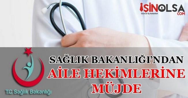 Sağlık Bakanlığı'ndan Aile Hekimlerine Müjde