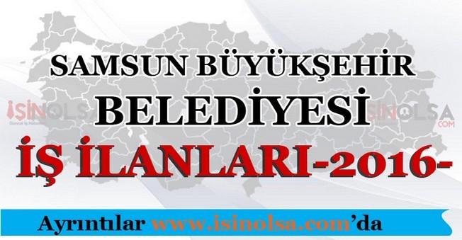 Samsun Büyükşehir Belediyesi İş İlanları 2016