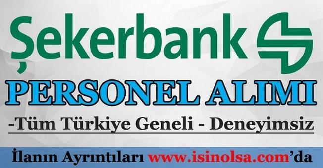 Şekerbank Türkiye Geneli Personel Alımı