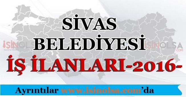 Sivas Belediyesi İş İlanları 2016