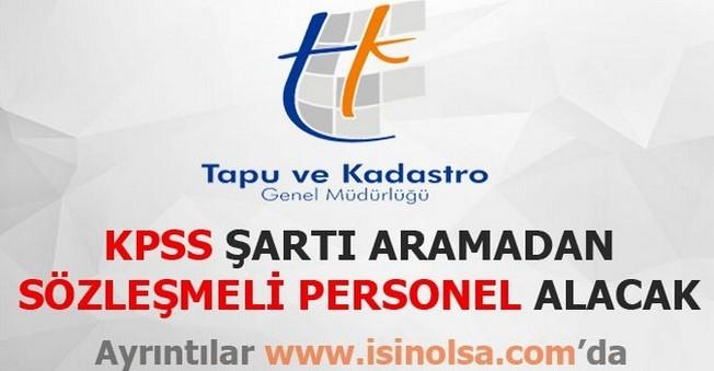 Tapu Ve Kadastro Kpss Şartı Olmadan Personel Alıyor
